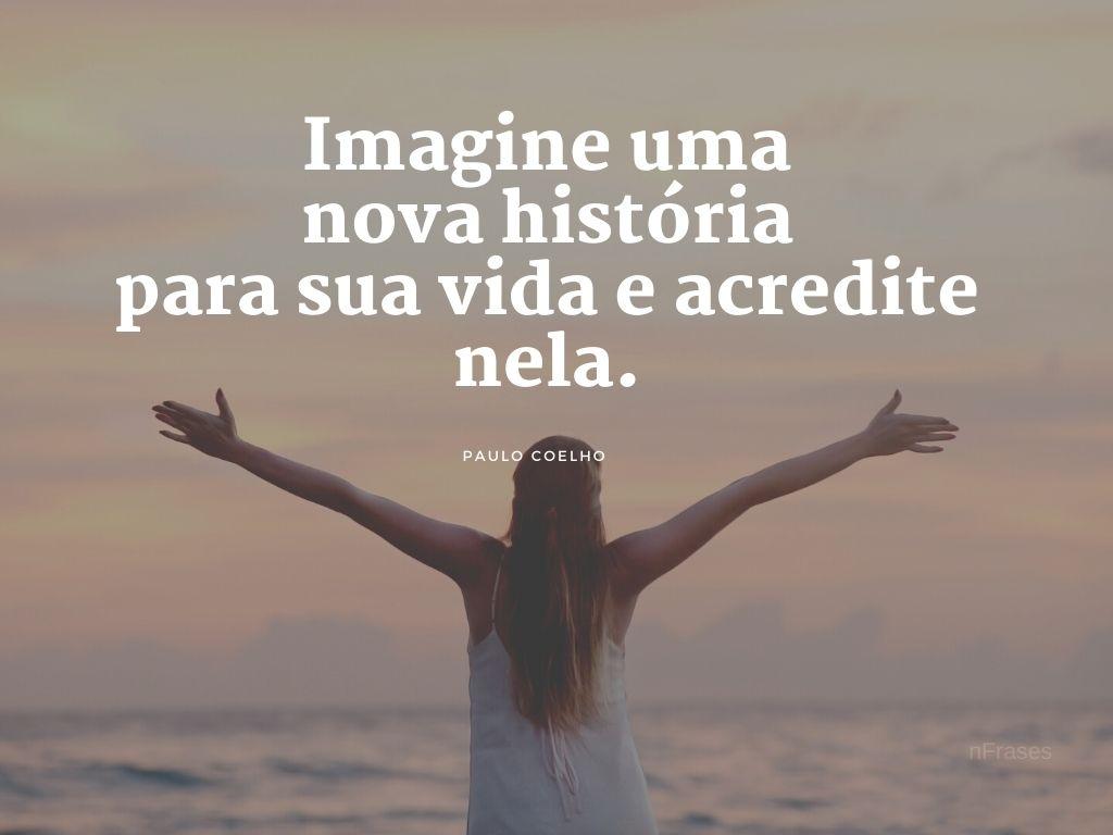 Imagine Uma Nova História Para Sua Vida Paulo Coelho